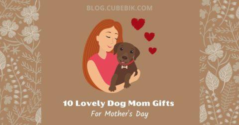 Dog Mom Gifts